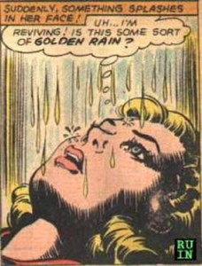 It's not heavy rain, just a golden shower really